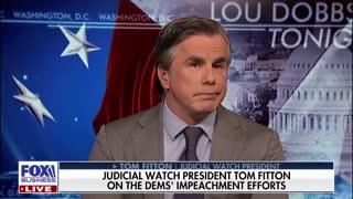 Lou Dobbs and Tom Fitton torch Democrats' sham impeachment stunt
