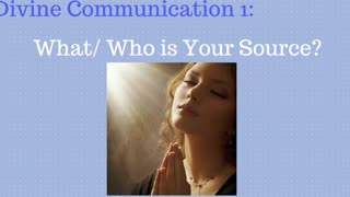 What/ Who is Your Source?