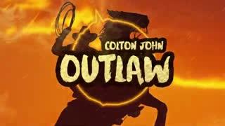 Colton John - OUTLAW