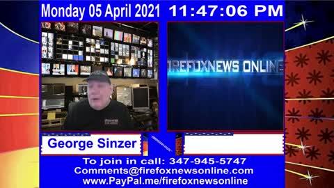 FIREFOXNEWS ONLINE™ April 5Th, 2021 Broadcast