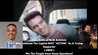 ***BLM Activist John Sullivan Actor In UBER Commercial***