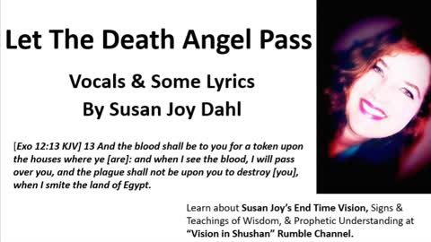 Let The Death Angel Pass By Susan Joy Dahl Song Video