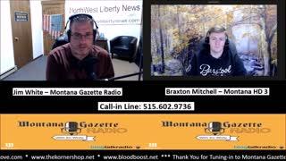 Montana Gazette Radio – Freshman Legislator Braxton Mitchell Live