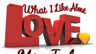 What I Like About Love