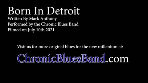 Born In Detroit by the Chronic Blues Band
