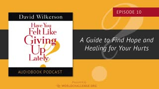 When You Don't Know What to Do - Chapter 10 - David Wilkerson