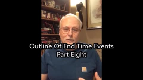 Outline Of End Time Events Part 8