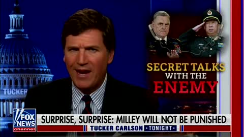 Tucker: 'Milley Thinks China is Winning So He is Sucking up to His New Master'