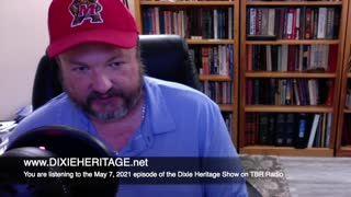 TBR'S DIXIE HERITAGE SHOW, May 7, 2021 - Secession in Texas and Tyranny in Florida