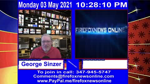 FIREFOXNEWS ONLINE™ May 3rd, 2021 Broadcast