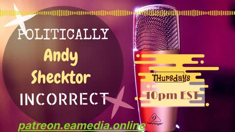 """'Biden The First Six Months' on POLITICALLY INCORRECT w/ Andrew """"Andy"""" Shecktor"""