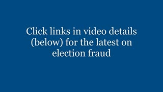 The Latest on Election Fraud (CLICK LINK IN VIDEO DETAILS)