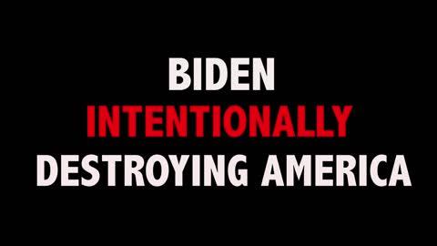 BIDEN'S DESTRUCTION OF AMERICA