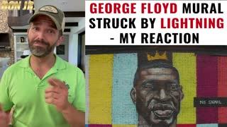 George Floyd Mural Struck By Lightning - My Reaction