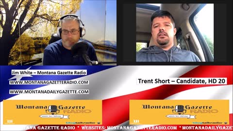 Montana Gazette Radio - Trent Short, Candidate for Montana HD 20