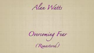 Alan Watts Overcoming Fear (Remastered) ☸️