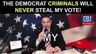 THE BIDEN SCAM-The Democrat Criminals Will Never Steal My Vote!