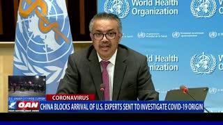 China blocks arrival of U.S. experts sent to investigate COVID-19 Origin