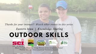 2021 Outdoor Skills Series Session 1 Intro to Fishing