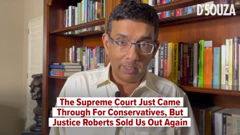 The Supreme Court Just Came Through For Conservatives, But Justice Roberts Sold Us Out Again
