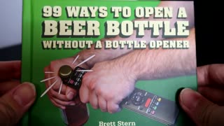 99 ways to open a beer bottle!