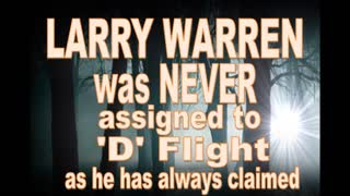 Larry Warren was never assigned to 'D Flight'