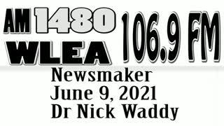Wlea Newsmaker, June 9, 2021, Dr Nick Waddy