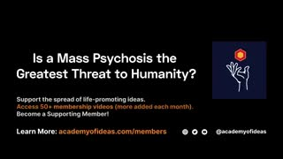 Is Mass Psychosis the Greatest Threat to Humanity?
