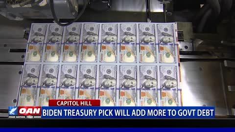 Biden treasury pick will add more to govt. debt
