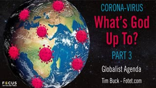 What's God Up To? Part 3- Globalist Agenda