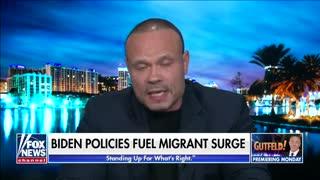 He Caused This! Dan Blasts Biden's Border Crisis