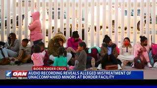 Audio recording reveals alleged mistreatment of unaccompanied minors at border facility