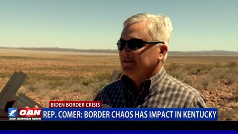 Rep. Comer says border chaos has impact in Ky.