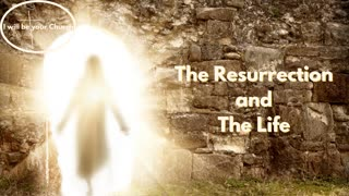 Day 92: The Resurrection and The Life
