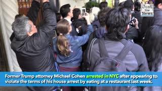 Michael Cohen arrested after violating house arrest rules