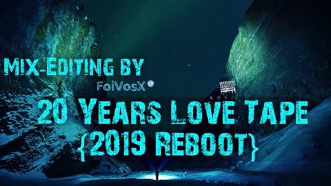 20 Years Love Tape (2019 Reboot)
