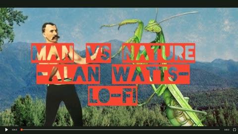 MAN Vs NATURE - Alan Watts - (LoFi / Triphop /Chill /Conscious Beats / Motivational Beats)