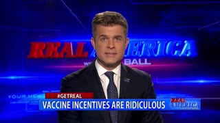 Real America - Dan #GETREAL ' Vaccine Incentives Are Ridiculous'