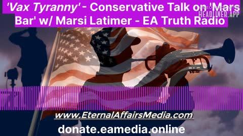 "'Vax Tyranny' Conservative Talk on ""Mars Bar"" w/ San Diegan Marsi Latimer"