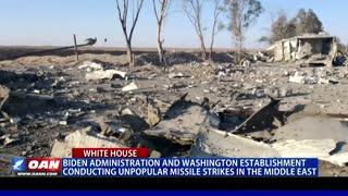 Biden admin. and Washington establishment conducting unpopular missile strikes in the Middle East
