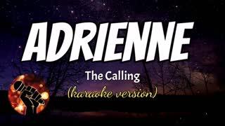 ADRIENNE - THE CALLING (karaoke version)