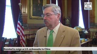 Branstad to resign as U.S. ambassador to China