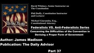 We The People | Federalists VS Anti-Federalists | #37