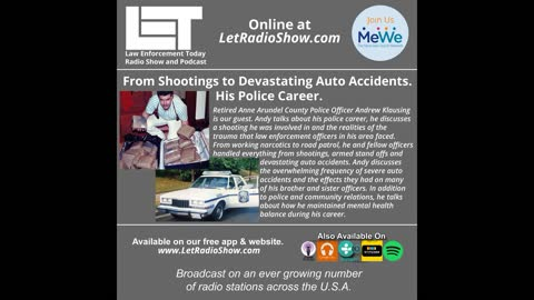 From Shootings to Devastating Auto Accidents. His Police Career.
