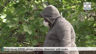 'Mask mandates don't work': White House COVID adviser criticizes 'obsession' with masks
