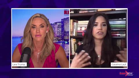 The Right View with Lara Trump and Catalina Lauf