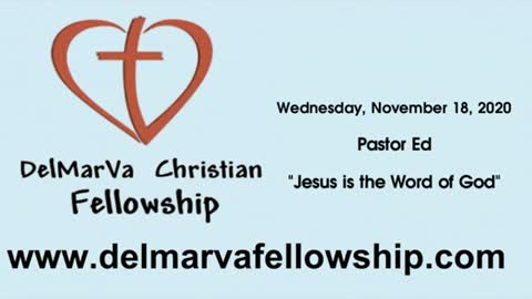 "11-18-2020 - Pastor Ed - ""Jesus is the Word"""