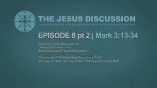 The Jesus Discussion   EP 8 PT 2   Mark