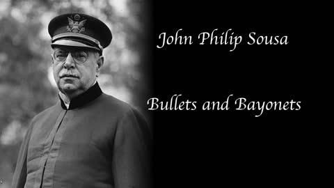 Sousa - Bullets and Bayonets