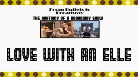 From Bullets to Broadway | Love with an Elle